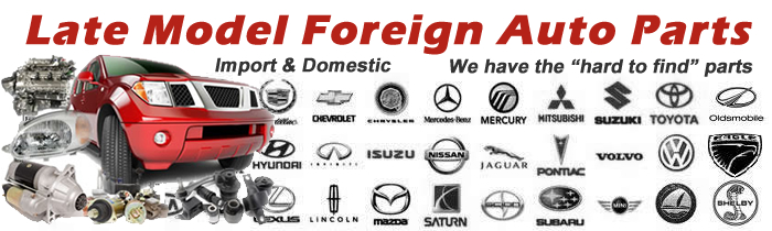 late-model-foreign-auto-parts